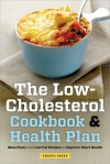 The Low Cholesterol Cookbook & Health Plan: Meal Plans and Low-Fat Recipes to Improve Heart Health - Callisto Media