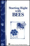 Starting Right with Bees: Storey's Country Wisdom Bulletin A-36 - Storey Publishing