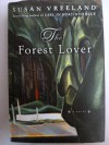 The Forest Lover 2004 First Edition By Susan Vreeland - Susan Vreeland