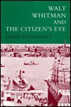 Walt Whitman and the Citizen's Eye - James E. Dougherty