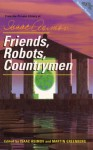 Friends, Robots, Countrymen - Isaac Asimov, Robert Silverberg, Philip K. Dick, Martin H. Greenberg, Poul Anderson, Robert Bloch, Michael Shaara, Harry Bates, Lester del Rey, Eric Frank Russell