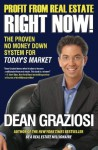 Profit From Real Estate Right Now!: The Proven No Money Down System for Today's Market - Dean Graziosi