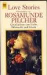 Love Stories. Geschichten von Liebe, Eifersucht und Erotik. - Rosamunde Pilcher