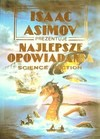 Isaac Asimov prezentuje najlepsze opowiadania science fiction - James Gunn, Brian W. Aldiss, Avram Davidson, Robert Sheckley, Cordwainer Smith, Poul Anderson, Clifford D. Simak, Cyril M. Kornbluth, Robert Silverberg, Isaac Asimov