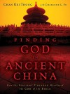 Finding God in Ancient China - Chan Kei Thong, Chan F. Kei, Charlene L. Fu