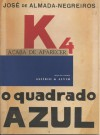 K4 O Quadrado Azul - José de Almada Negreiros, Amadeu de Sousa-Cardoso