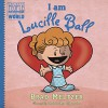 I am Lucille Ball (Ordinary People Change World) - Brad Meltzer, Christopher Eliopoulos