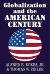 Globalization and the American Century - Thomas W. Zeiler