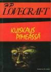 Kuiskaus pimeässä - H.P. Lovecraft, Ulla Selkälä, Ilkka Äärelä