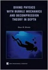 Diving Physics with Bubble Mechanics and Decompression Theory in Depth - Bruce Wienke