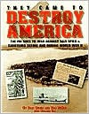 They Came to Destroy America: The FBI Goes to War Against Nazi Spies & Saboteurs Before and During World War II - Stan Cohen, Don DeNevi, Richard Gay