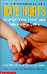 Hate Hurts: How Children Learn And Unlearn Prejudice - Anti-Defamation League, Caryl Stern-Larosa