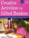 Creative Activities for Gifted Readers Grades 3-6: Dynamic Investigations, Challenging Projects and Energizing Assignments - Anthony D. Fredericks