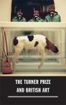 The Turner Prize and British Art - Katherine Stout, Nicholas Serota, Lizzie Carey-Thomas