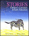 Stories: Children's Literature in Early Education - Shirley C. Raines