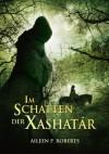 Im Schatten Der Xashatâr: Fantasyroman - Aileen P. Roberts