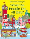 What Do People Do All Day?. Richard Scarry - Richard Scarry