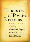 Handbook of Positive Emotions - Michele M. Tugade, Michelle N. Shiota, Leslie D. Kirby, Barbara L. Fredrickson