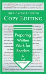 The Concise Guide to Copy Editing: Preparing Written Work for Readers - Paul LaRocque