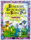 Sunlight, Skyscrapers, And Soda Pop: The Wherever You Look Science Book - Andrea T. Bennett, James H. Kessler, Melody Sarecky