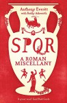 Spqr: A Roman Miscellany - Anthony Everitt