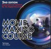 Moviemaking Course: Expanded and Updated for the Digital Generation - Ted Jones, Chris Patmore