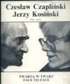 Face To Face = Twarzą w twarz - Czesław Czapliński, Jerzy Kosiński, Magdalena Iwińska, Piotr Paszkiewicz