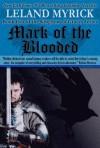 Mark of the Blooded - Leland Myrick