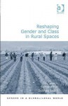Reshaping Gender and Class in Rural Spaces - Barbara Pini, Belinda Leach