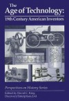 The Age of Technology: 19th Century American Inventors - David C. King