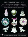 The Charleton Line: Decoration on Glass And Porcelain from Fenton, Cambridge, Consolidated, Westmoreland, Duncan & Miller, Heisey, Imperial, Limoges, ... Book for Collectors with Price Guide) - Michael Palmer, Lori Palmer