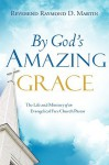 By God's Amazing Grace - Raymond D. Martin
