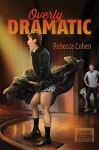 Overly Dramatic (Treading the Boards) - Rebecca Cohen