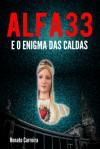 Alfa 33 e o Enigma das Caldas - Renato Carreira