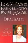 Los 7 Pasos Para el Exito en el Amor - Isabel Gomez-Bassols, Dra. Isabel