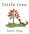 Little Tree - Loren Long, Loren Long