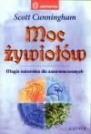 Moc żywiołów - Magia naturalna dla zaawansowanych - Scott Cunningham