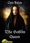 The Goblin Queen - Chris Kalyta