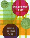 User-Responsive Design: Reducing the Risk of Failure - C. Thomas Mitchell
