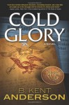 Cold Glory (Nick Journey #1) - B. Kent Anderson