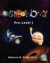 Astronomy Pre-Level I Textbook-Softcover - Rebecca W. Keller