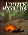 Pioneering Frozen Worlds - Sandra Markle