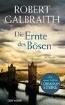Die Ernte des Bösen: Roman (Die Cormoran-Strike-Reihe 3) - Robert Galbraith, Wulf Bergner, Christoph Göhler, Kristof Kurz