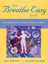 The Breathe Easy Deck: Energy Exercises For Mind, Body, And Spirit (Personal Reflection) - Monte Farber