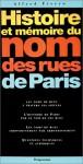 Histoire Et Memoire Du Nom Des Rues De Paris (French Edition) - Alfred Fierro