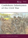Confederate Infantrymen Of The Civil War (Soldier's Life) - Ian Drury