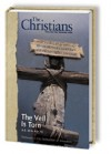 The Veil Is Torn: AD 30 to 70 Pentecost to the Destruction of Jerusalem (The Christians: Their First Two Thousand Years, #1) - Ted Byfield