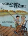 My Grandpa Had a Stroke - Dori Hillestad Butler, Nicole Wong