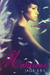 Malicious (Back to Bad Book 3) - Jade Eby
