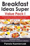 Breakfast Ideas Super Value Pack I - 500 Recipes For Waffles, Omelets, Muffins, Smoothies, Quick Bread and More (Breakfast Ideas - The Breakfast Recipes Cookbook Collection 13) - Pamela Kazmierczak